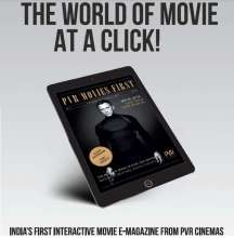 PVR introduces MOVIES FIRST - A revolutionary e-magazine of the world of Cinema